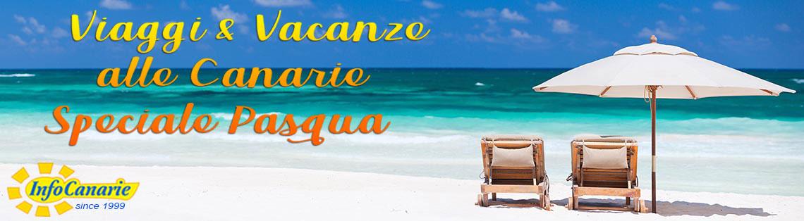 Offerte pasqua alle canarie 2019 vacanze tenerife gran - Canarie offerte immobiliari ...